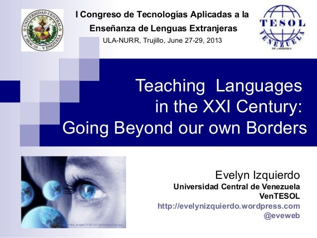 Teaching  Languages in the XXI Century: Going Beyond our own Borders