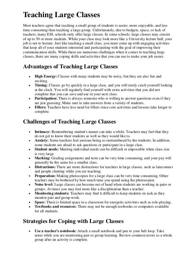 Teaching Large ClassesMost teachers agree that teaching a small group of students is easier, more enjoyable, and lesstime ...