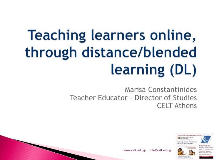 Marisa Constantinides Teacher Educator – Director of Studies CELT Athens