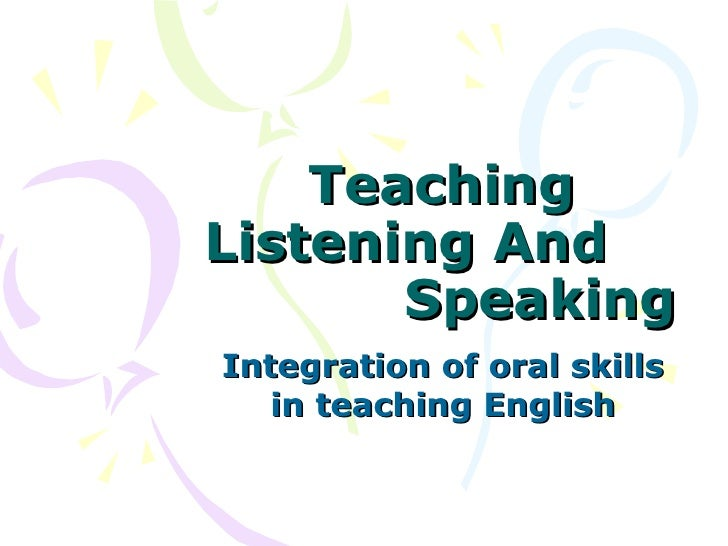 Teaching listening and                speaking