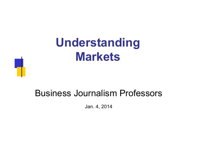 Business Journalism Professors 2014: Teaching Markets by Jimmy Gentry