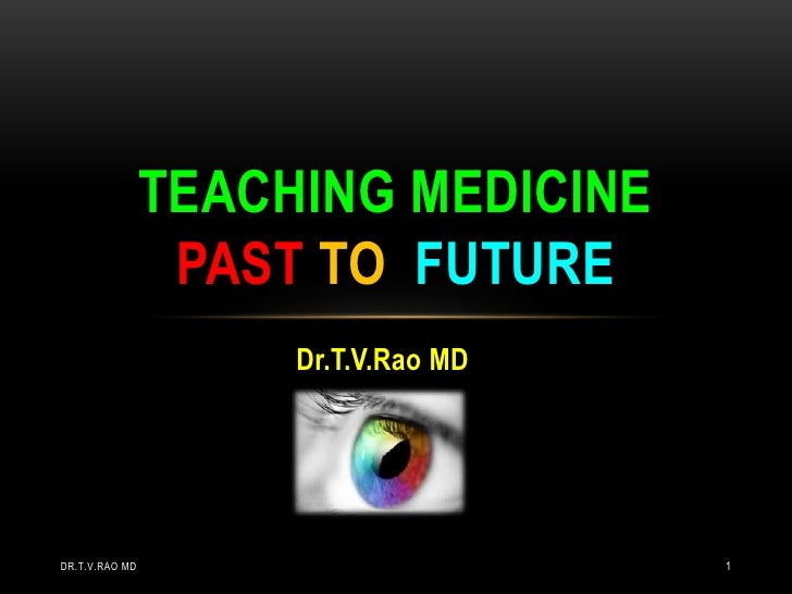 Teaching medicine from past to future