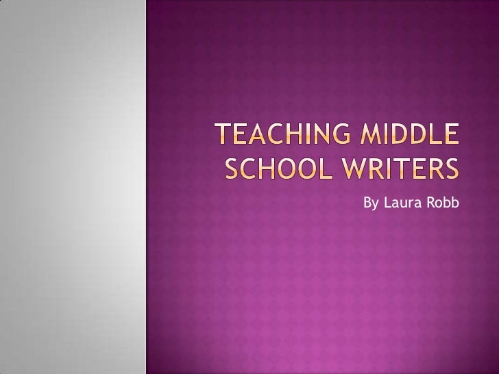 Teaching middle school writers
