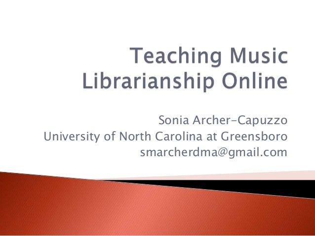 Sonia Archer-Capuzzo University of North Carolina at Greensboro smarcherdma@gmail.com