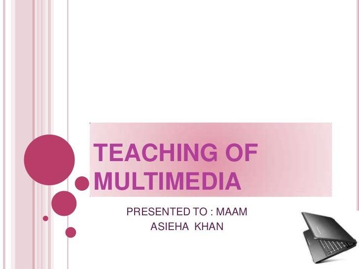 Teaching of multimedia
