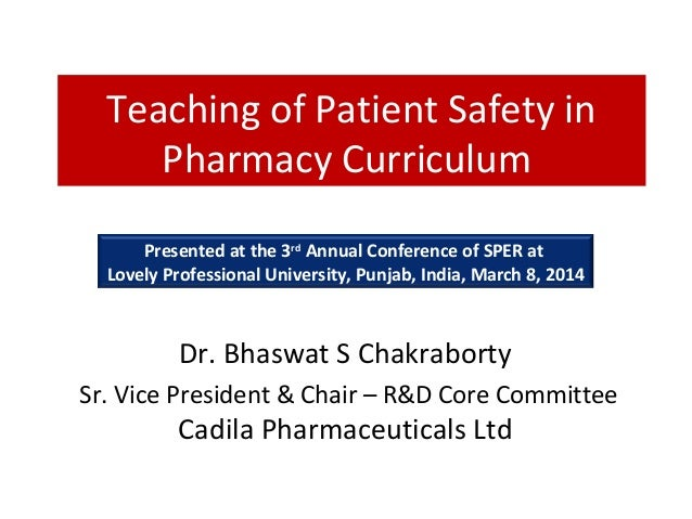 Teaching of Patient Safety in Pharmacy Curriculum Presented at the 3rd Annual Conference of SPER at Lovely Professional Un...