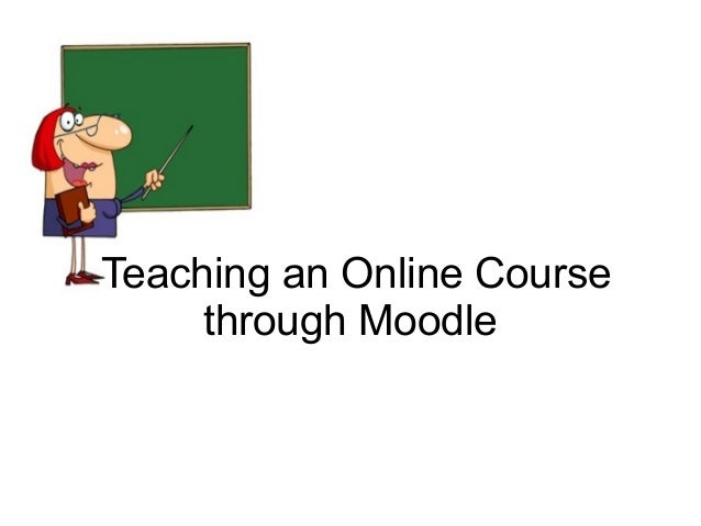 Introdcution to teaching online course using Moodle