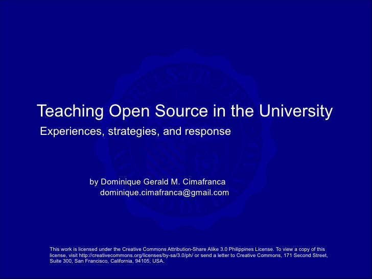 Teaching Open Source in the University Experiences, strategies, and response                      by Dominique Gerald M. C...