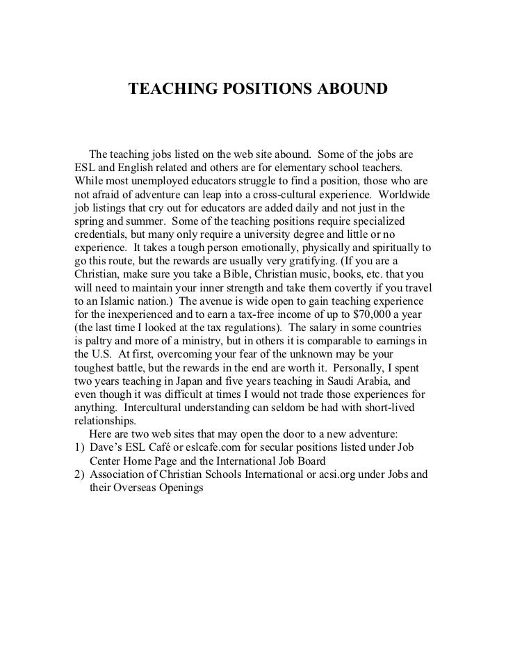 TEACHING POSITIONS ABOUND    The teaching jobs listed on the web site abound. Some of the jobs areESL and English related ...