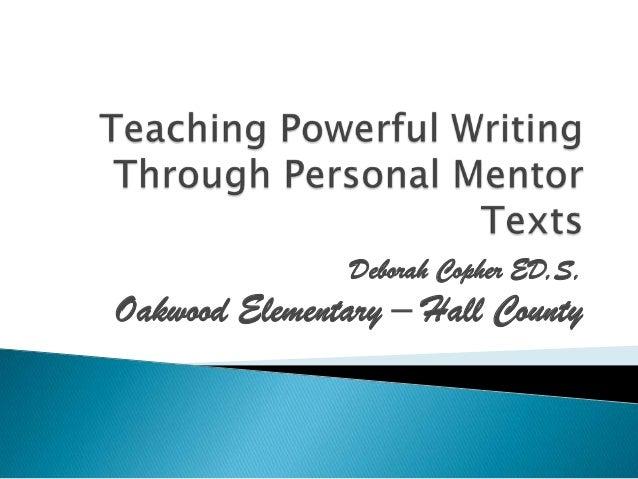 Teaching powerful writing through personal mentor texts