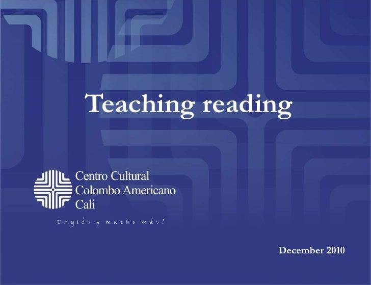 Teaching reading<br />December 2010<br />