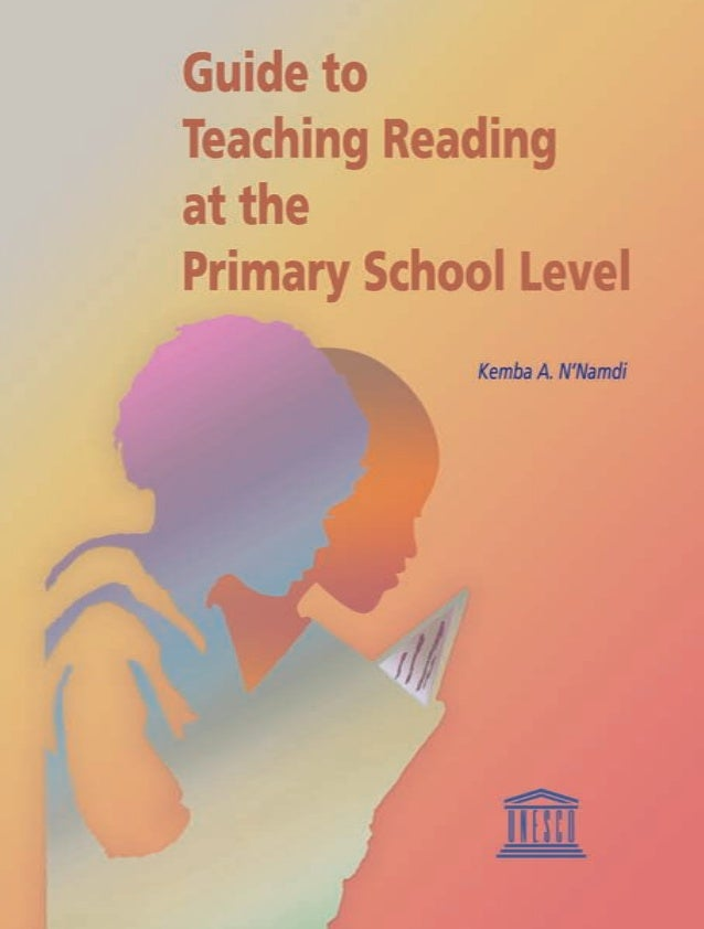 Guide to Teaching Reading at the Primary School Level Kemba A. N'Namdi