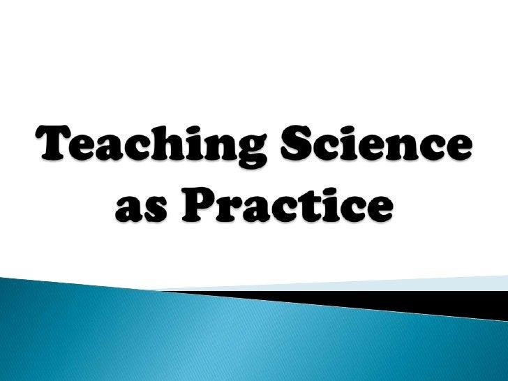 Teaching science as practice 2