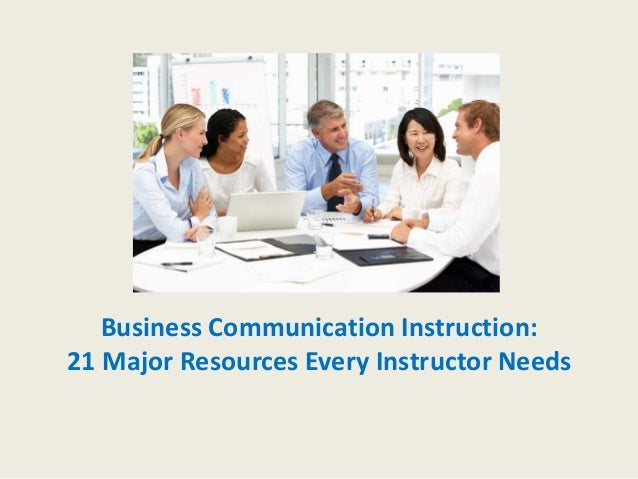 Business Communication Instruction: 21 Major Resources Every Instructor Needs