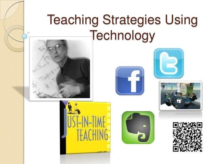 Teaching Strategies Using       Technology