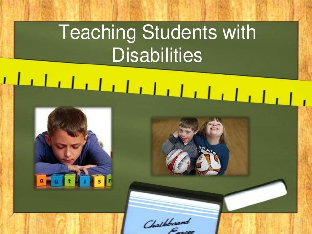 teaching students with disabilities essay This essay body sample discusses the importance of the early diagnosis of any children disabilities in order to ensure the best education system for them.