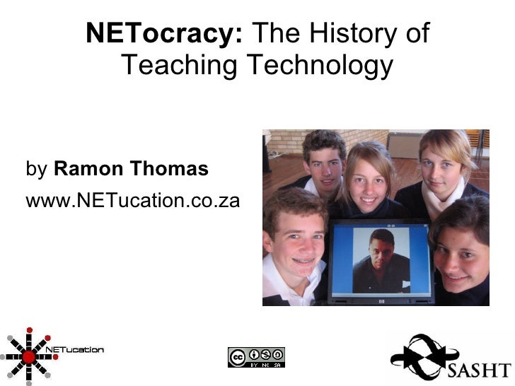 NETocracy:  The History of Teaching Technology by  Ramon Thomas www.NETucation.co.za