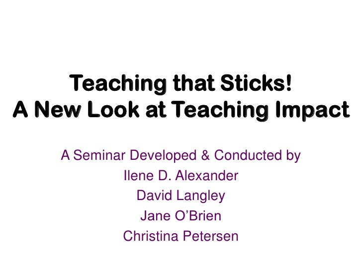 Teaching that Sticks! A New Look at Teaching Impact