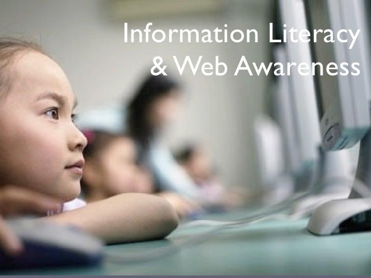 Information Literacy    & Web Awareness