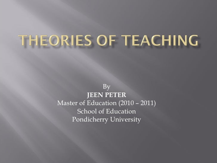 By JEEN PETER Master of Education (2010 – 2011) School of Education Pondicherry University