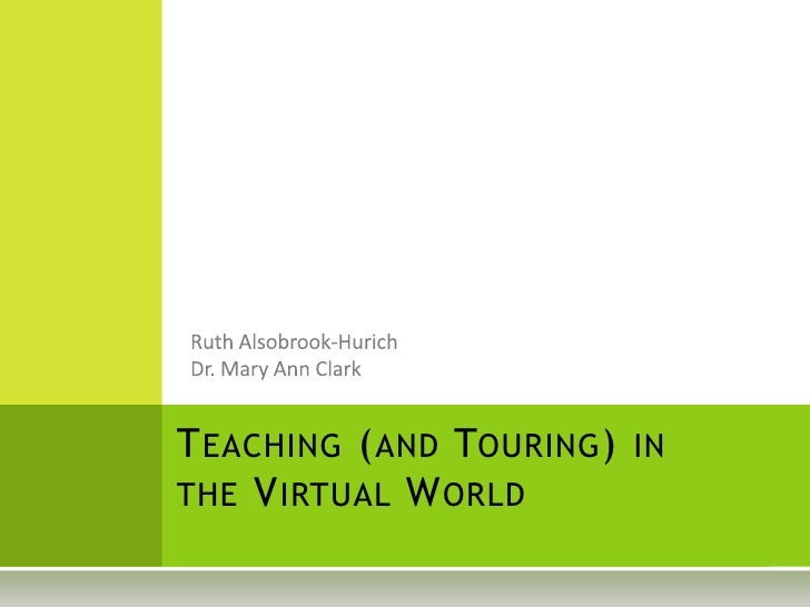 TEACHING (AND TOURING) IN THE VIRTUAL WORLD