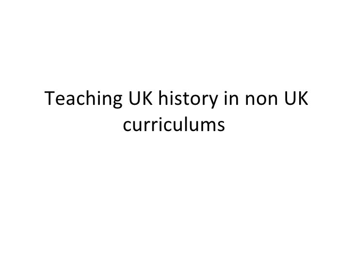 Teaching Uk history in non Uk curriculums