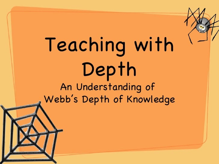 Teaching with depth understanding  webb's depth of knowledge
