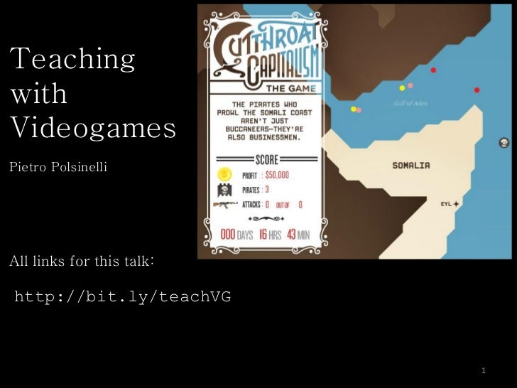 TeachingwithVideogamesPietro PolsinelliAll links for this talk:http://bit.ly/teachVG                           1