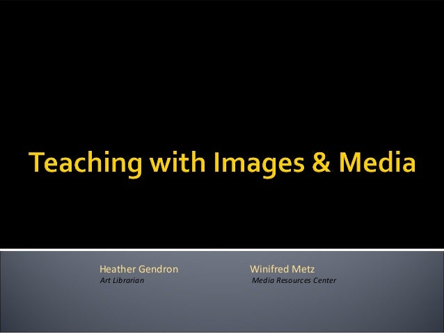 Teaching with images  media spring 2011