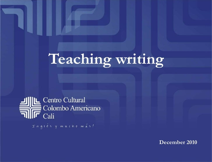 Teaching writing<br />December 2010<br />