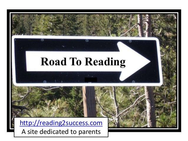 http://reading2success.com A site dedicated to parents