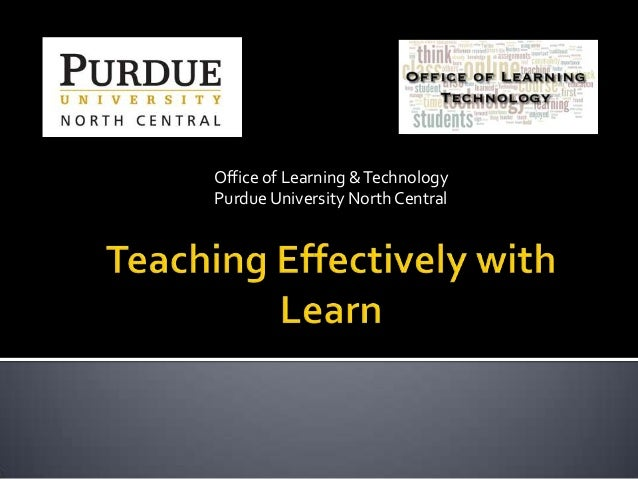 Office of Learning &Technology Purdue University North Central