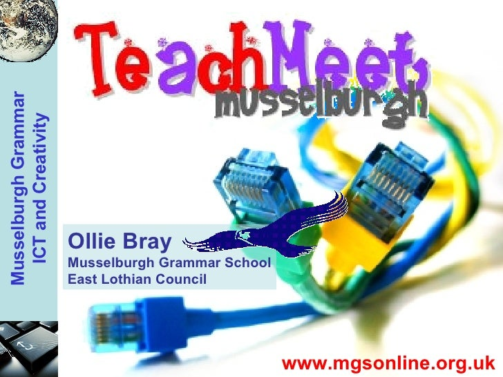 www.mgsonline.org.uk Ollie Bray Musselburgh Grammar School East Lothian Council