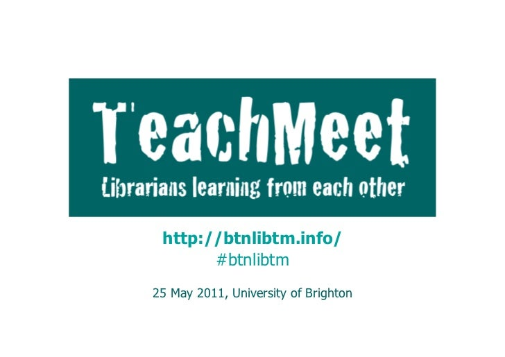 TeachMeet:	  	             Librarians	  learning	  from	  each	  other	             http://btnlibtm.info/Niamh Tumelty· @n...