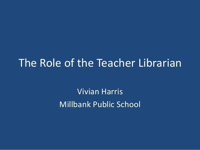 The Role of the Teacher Librarian in the 21st C