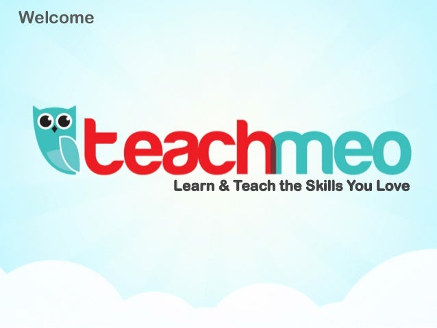 Welcome Learn & Teach the Skills You Love