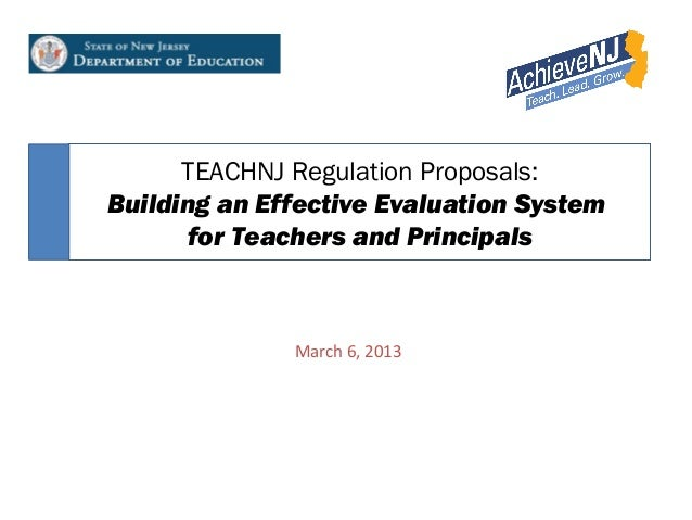 TEACHNJ Regulation Proposals:Building an Effective Evaluation System       for Teachers and Principals              March ...