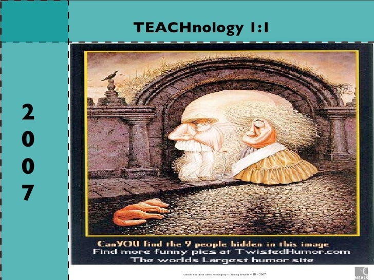 TEACHnology 1:1     2 0 0 7            Catholic Education Office, Wollongong – Learning Services – SM - 2007