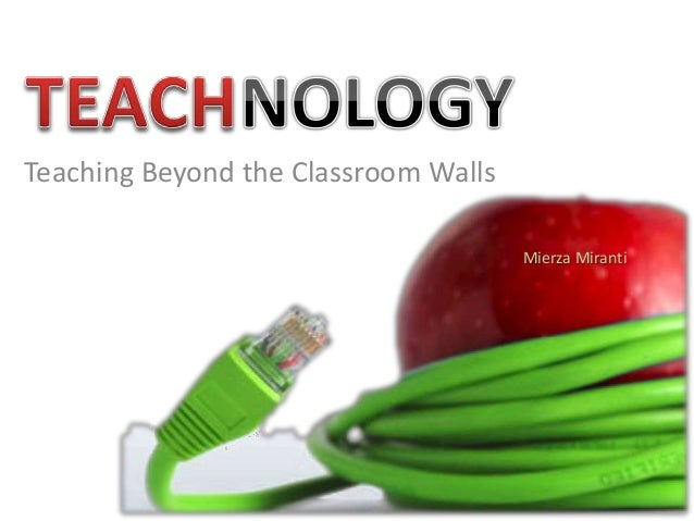 Teaching Beyond the Classroom Walls Mierza Miranti