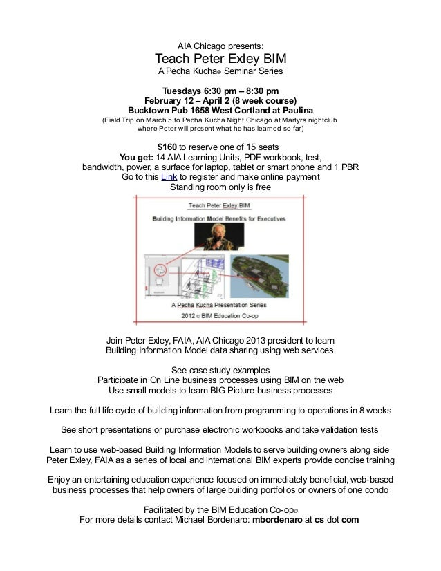 AIA Chicago presents:                              Teach Peter Exley BIM                               A Pecha Kucha® Semi...
