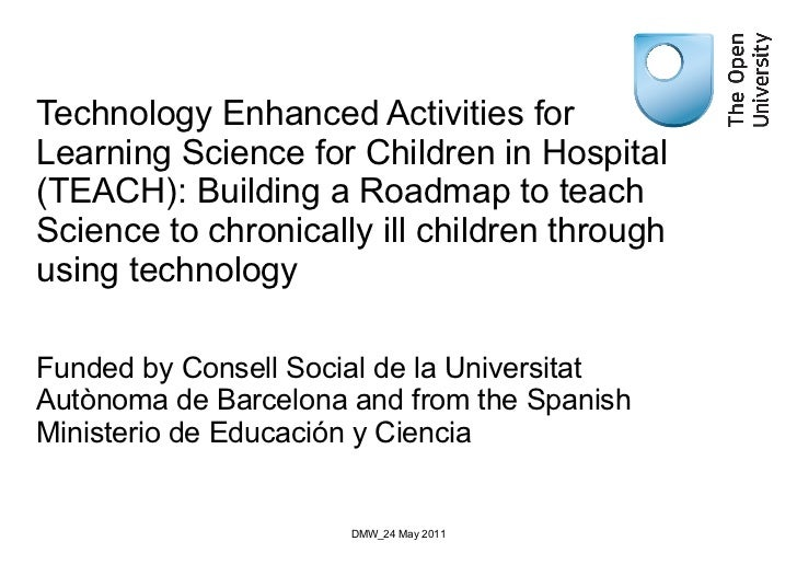 Technology Enhanced Activities for Learning Science for Children in Hospital (TEACH): Building a Roadmap to teach Science ...