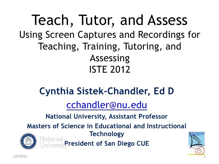 Teach, Tutor, and Assess   Using Screen Captures and Recordings for       Teaching, Training, Tutoring, and               ...