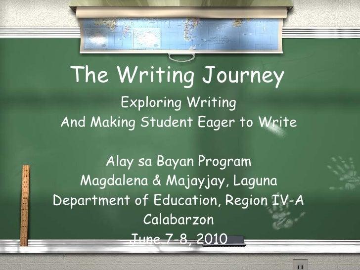 The Writing Journey Exploring Writing And Making Student Eager to Write Alay sa Bayan Program Magdalena & Majayjay, Laguna...