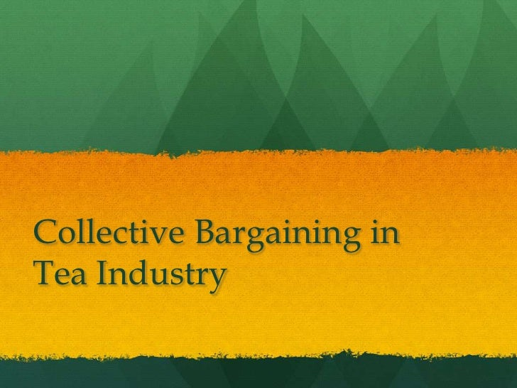 Collective Bargaining in Tea industry
