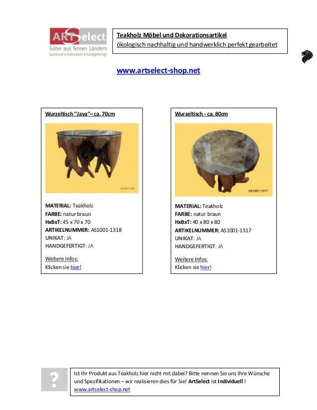 Teakholz Möbel und Dekorationsartikel ökologisch nachhaltig und handwerklich perfekt gearbeitet  www.artselect-shop.net  W...
