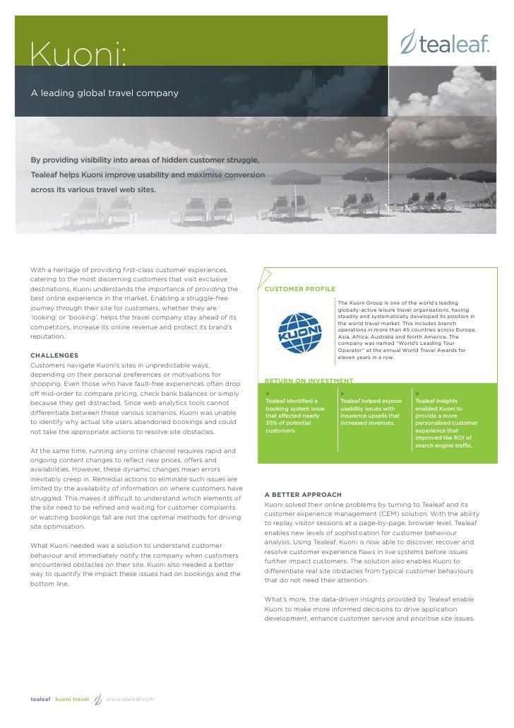 Kuoni:A leading global travel companyBy providing visibility into areas of hidden customer struggle,Tealeaf helps Kuoni im...