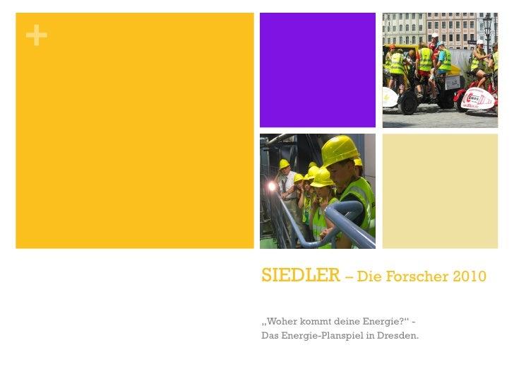 """SIEDLER  – Die Forscher 2010 """" Woher kommt deine Energie?"""" - Das Energie-Planspiel in Dresden."""