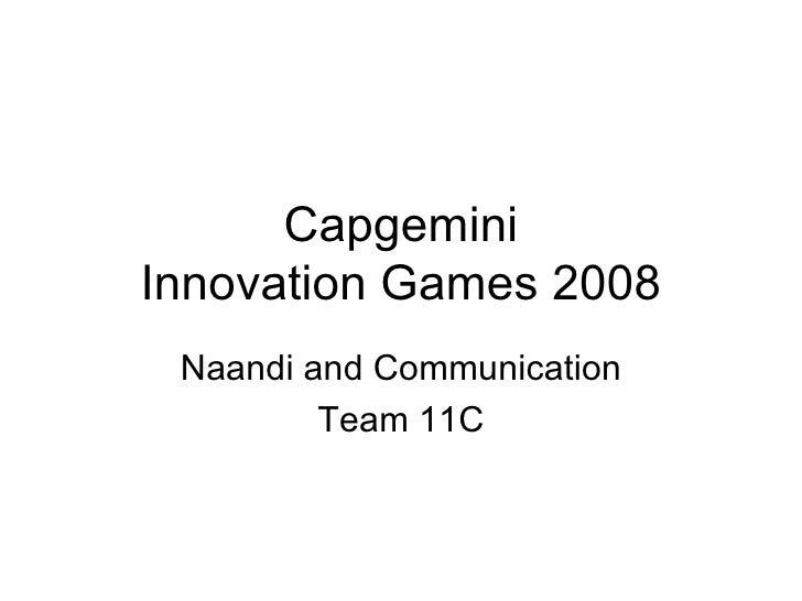 Capgemini Innovation Games 2008 Naandi and Communication Team 11C