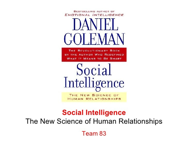 Social Intelligence The New Science of Human Relationships Team 83