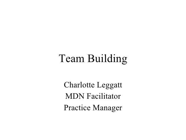 Team Building Charlotte Leggatt MDN Facilitator Practice Manager